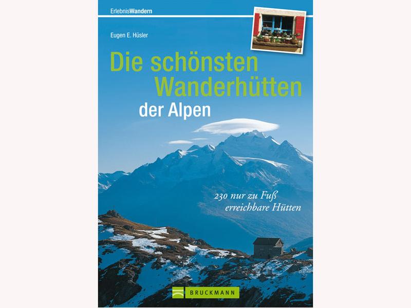 Buchtipp: Die schönsten Wanderhütten der Alpen