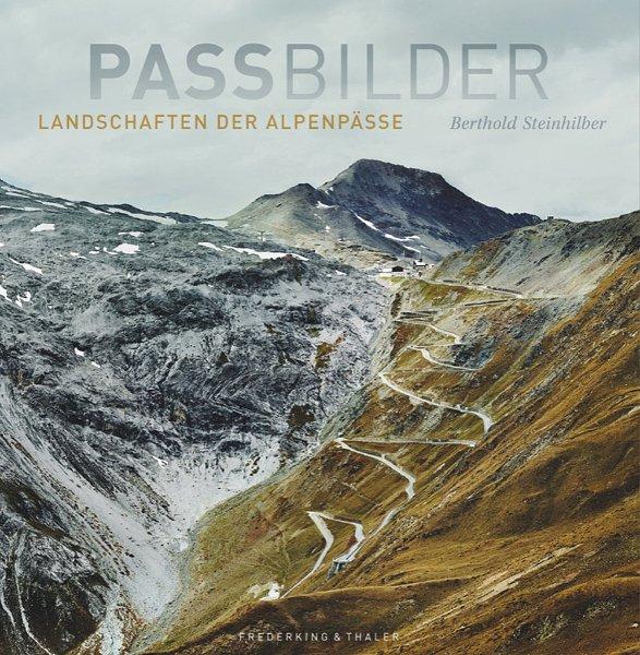 77 Alpenpässe, fotografiert von Berthold Steinhilber