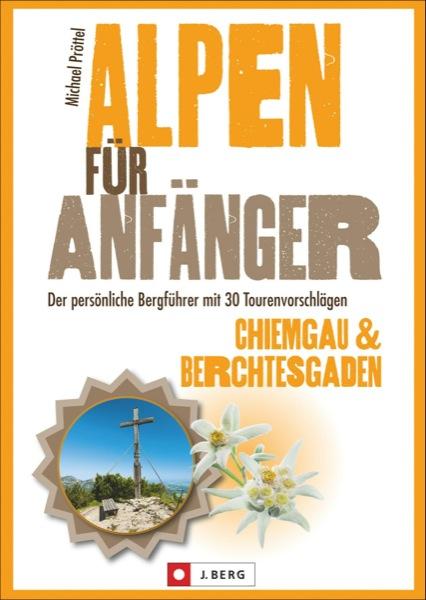 Alpen für Anfänger Chiemgau