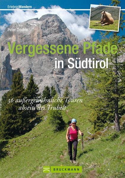 Vergessene Pfade Südtirol