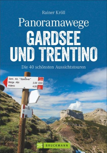 Panoramawege Gardasee und Trentino